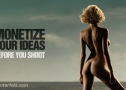 Monetize Your Ideas Before You Shoot